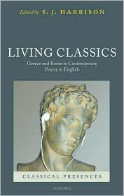 Living classics : Greece and Rome in contemporary poetry in English