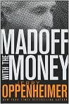 Book Cover Image. Title: Madoff with the Money, Author: by Jerry Oppenheimer