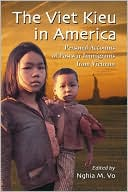 The Viet Kieu in America : Personal Accounts of Postwar Immigrants From Vietnam