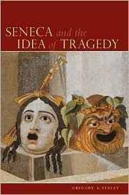 Seneca and The Idea of Tragedy