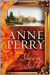 Book Cover Image. Title: The Sheen on the Silk, Author: by Anne Perry