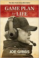 Game Plan for Life: Your Personal Playbook for Success by Joe Gibbs, Jerry B. Jenkins, Tony Dungy (July 2009) read more