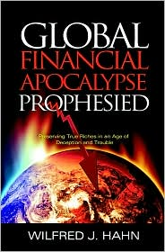 Global Financial       Apocalypse Prophesied by Wilfred Hahn: Book Cover