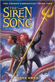 Siren Song (Cronus Chronicles Series #2) by Anne Ursu: Book Cover