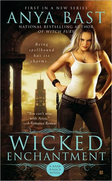 Review: Wicked Enchantment by Anya Bast | All Things Urban Fantasy ...