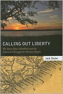 Calling Out Liberty : the Stono Slave Rebellion and the Universal Struggle for Human Rights