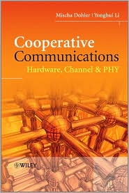 Cooperative Communications: Hardware, C...