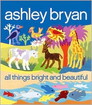 All Things Bright and Beautiful by Ashley Bryan: Book Cover