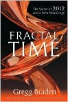 Book Cover Image. Title: Fractal Time, Author: by Gregg Braden