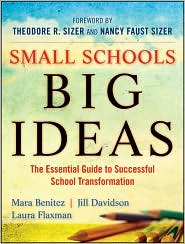 Small Schools, Big Ideas: The Essential...