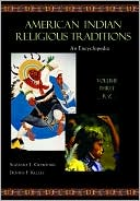 American Indian Religious Traditions : an Encyclopedia