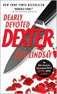 Dearly Devoted Dexter (Dexter Series #2) by Jeff Lindsay: Book Cover
