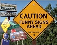 Caution: Funny Signs Ahead  by RoadTrip America (Compiler) (Nov. 2008)