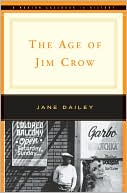 The Age of Jim Crow : a Norton Casebook in History