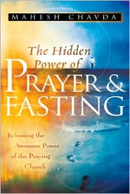 The Hidden Power of Prayer and Fasting by Mahesh Chavda: Book Cover