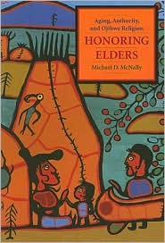 Honoring Elders : Aging, Authority, and Ojibwe Religion