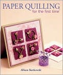 Book Cover Image. Title: Paper Quilling for the first time, Author: by Alli Bartkowski