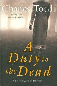 Book: A Duty to the Dead by Charles Todd. Book jacket cover displayed through an affiliate contract with Barnes & Noble.com.