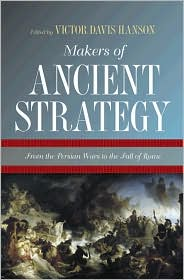 Makers of Ancient Strategy : From the Persian Wars to the Fall of Rome