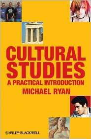 Cultural Studies: A Practical Introduct...