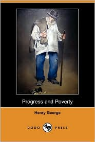 Progress And Poverty (Dodo Press) by Henry George: Book Cover