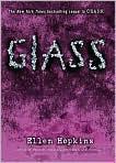 Book Cover Image. Title: Glass (Crank Series #2), Author: by Ellen Hopkins