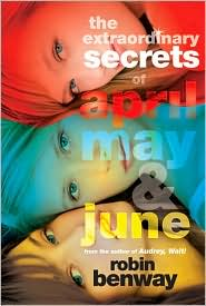 The Extraordinary Secrets of April, May, and June by Robin Benway: Book Cover