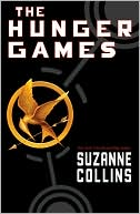 Book Cover Image. Title: The Hunger Games (Hunger Games Series #1), Author: by Suzanne  Collins