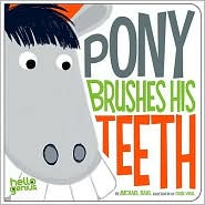 Pony Brushes His Teeth by Michael <span class=
