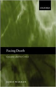 Facing Death : Epicurus and His Critics