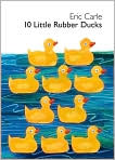 Book Cover Image. Title: 10 Little Rubber Ducks Board Book, Author: by Eric Carle