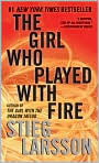 Book Cover Image. Title: The Girl Who Played with Fire (Millennium Trilogy Series #2), Author: by Stieg  Larsson