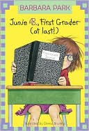 Junie B., First Grader (at Last!) (Junie B. Jones Series #18) by Barbara Park, Denise Brunkus (Illustrator)