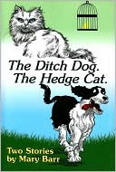 The Ditch Dog. The Hedge Cat.