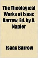 The Theological Works of Isaac Barrow, Ed. by A. Napier (Paperba... Cover Art