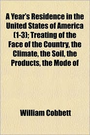 Buy agriculture and soil treatments - A Year\'s Residence In The United States Of America (1-3); Treating Of The Face Of The Country, The Climate, The Soil, The Products, The Mode Of