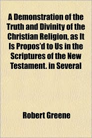 A Demonstration of the Truth and Divinity of the Christian