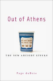 Out of Athens : the New Ancient Greeks