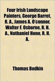 Four Irish Landscape Painters, George Barret, R a, James a O