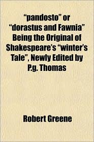 Pandosto Or Dorastus And Fawnia Being The Original Of