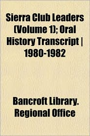 Sierra Club Leaders ; Oral History Transcript - 1980-1982