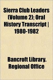 Sierra Club Leaders ; Oral History Transcript - 1980-1982