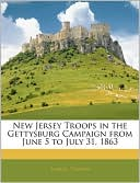 New Jersey Troops in the Gettysburg Campaign from June 5 to July... Cover Art