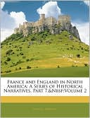 France and England in North America: A Series of Historical Narr... Cover Art