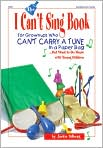 Book Cover Image. Title: The I Can't Sing Book:  For Grown-ups Who Can't Carry a Tune in a Paper Bag...But Want to do Music with Young Children, Author: by Jackie Silberg