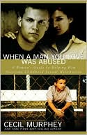 When a Man You Love Was Abused: A Woman's Guide to Helping Him Overcom