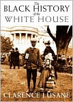 Book Cover Image. Title: The Black History of the White House, Author: by Clarence Lusane