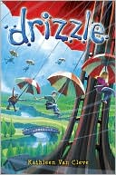 Drizzle by Kathleen Van Cleve: Book Cover