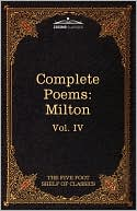 The Complete Poems of John Milton: The Five Foot Shelf of Classi... Cover Art