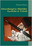 Schwertkampf Im Mittelalter (Paperback) ~ Thomas Meyer (Author) Cover Art